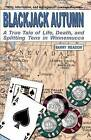 Blackjack Autumn: A True Tale of Life, Death, and Splitting Tens in Winnemucca by Barry Meadow (Paperback, 2001)