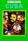 Cuba in Focus: A Guide to the People, Politics and Culture by Emily Hatchwell, Simon Calder (Paperback, 1998)