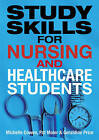 Study Skills for Nursing and Healthcare Students by Geraldine Price, Michelle Cowen, Pat Maier (Paperback, 2009)