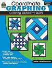 Coordinate Graphing: Creating Geometry Quilts, Grades 4 & Up by Marci Mathers (Paperback / softback, 2010)