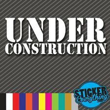 UNDER CONSTRUCTION STICKER VINYL DECAL BROKE ILLEST DRIFT JDM EURO LOW LIFE SI