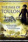 Fall of Toulon Royal Navy Royalist Last Stand Against French Revolution Book