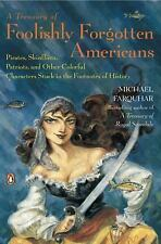 A Treasury of Foolishly Forgotten Americans: Pirates, Skinflints, Patr-ExLibrary