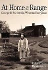 At Home on the Range: George R. McIntosh, Western Everyman by Robin Priebe Branstator (Paperback / softback, 2011)
