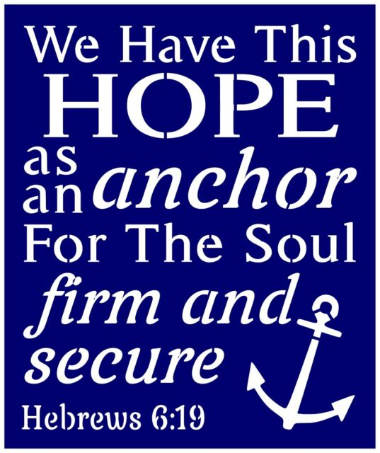 Primitive Stencil For Signs, We Have This Hope As Anchor, Inspirational  (#287)