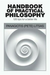 Handbook-of-Practical-Philosophy-120-Tips-for-a-Better-Life-Paperback-or-Softb