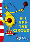 Dr. Seuss - Yellow Back Book: If I Ran the Circus: Yellow Back Book by Dr. Seuss (Paperback, 2003)