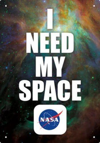 NASA 8 x 11.5 TIN SIGN BRAND NEW I NEED MY SPACE 30224