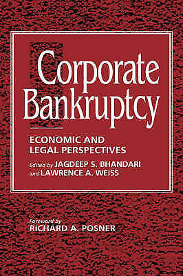 Corporate Bankruptcy: Economic and Legal Perspectives by Bhandari/Weiss