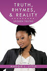 Truth, Rhymes, & Reality: Spoken Truths by Maggie L. Little (Paperback, 2011)
