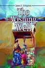 The Wishing Well by James E Livingston (Hardback, 2002)