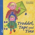 Troddel, Taps und Tine von Hannes Hüttner (2011, Gebundene Ausgabe)