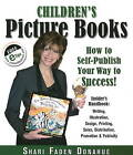 Children's Picture Books: How to Self-Publish Your Way to Success! by Shari Faden Donahue (Paperback, 2009)