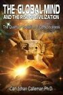 The Global Mind and the Rise of Civilization: The Quantum Evolution of Consciousness by Carl Johan Calleman (Paperback, 2016)