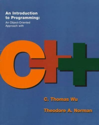 An Introduction to Programming : An Object-Oriented Approach with C++