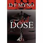 Lethal Dose by D F Myno (Paperback / softback, 2011)