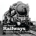 100 Years of Railways by AE Publications (Paperback, 2010)