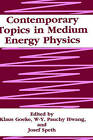 Contemporary Topics in Medium Energy Physics: Proceedings of the Second German-Chinese Symposium on Medium Energy Physics Held in Bochum, Germany, September 7-12, 1992 by Springer Science+Business Media (Hardback, 1994)