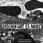 Drachen gibt es nicht von Elena Schönfeld und Rosanna Merklin (2014, Geheftet)