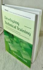 Developing Technical Training : A Structured Approach for Developing Classroom and Computer-Based Instructional Materials by Ruth Colvin Clark (2007, Hardcover)