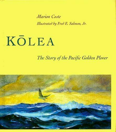 K?¯lea: The Story of the Pacific Golden Plover, , Coste, Marion, Excellent, 1998