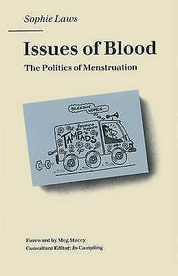 Issues of Blood: The Politics of Menstruation by Sophie Laws (Paperback, 1990)
