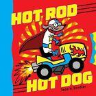 Hot Rod Hot Dog by Todd H Doodler (Hardback, 2016)