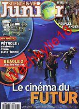 Science et vie junior n°165 du 06/2003 Cinéma Futur Beagles 2 Pétrole off-shore