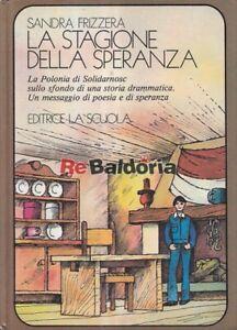 La stagione della speranza Editrice La Scuola Frizzera Sandra Narrativa italiana