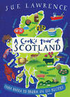 A Cook's Tour of Scotland: From Barra to Brora in 120 Recipes by Sue Lawrence (Hardback, 2006)