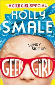 Sunny-Side-Up-by-Holly-Smale-9780008195458-Brand-New-Free-UK-Shipping