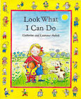 Look What I Can Do! by Catherine Anholt, Laurence Anholt (Paperback, 1998)