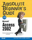 Absolute Beginner's Guide to Microsoft Access 2002 by Susan Sales Harkins, Mike Gunderloy (Paperback, 2003)