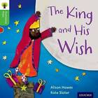 Oxford Reading Tree Traditional Tales: Level 2: The King and His Wish by Alison Hawes, Nikki Gamble, Teresa Heapy (Paperback, 2011)