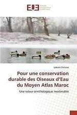 Pour une Conservation Durable des Oiseaux d'Eau du Moyen Atlas Maroc by...