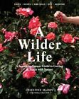 A Wilder Life: A Season-by-Season Guide to Getting in Touch with Nature by Celestine Maddy (Paperback, 2016)