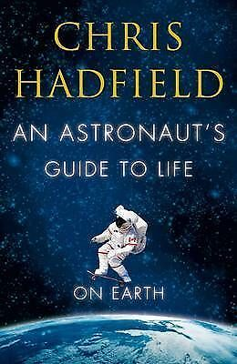 1 of 1 - An Astronaut's Guide to Life on Earth by Chris Hadfield (Paperback, 2013), NEW