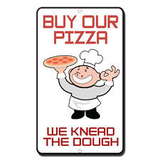 Buy Our Pizza We Knead The Dough Style 3 Novelty Funny Metal Sign 8 in x 12 in