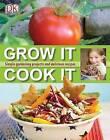 Grow It, Cook It by DK (Hardback, 2008)