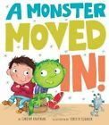 A Monster Moved In! by Timothy Knapman (Hardback, 2015)