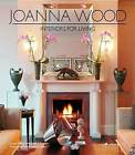 Joanna Wood: Interiors for Living by Joanna Wood, David Linley, Sarah Edworthy (Hardback, 2014)