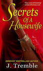 Secrets of a Housewife by J. Tremble (Paperback, 2011)