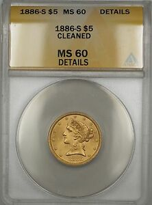 1886-S $5 Liberty Gold Half Eagle ANACS MS-60 Details Cleaned (Better Coin) BP