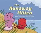 The Runaway Mitten: A Michigan Adventure Story by Anne Margaret Lewis (Hardback, 2015)