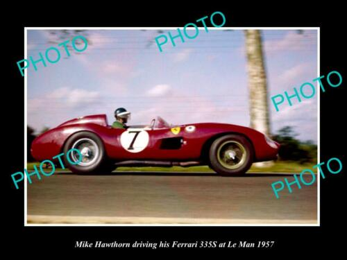 OLD 8x6 HISTORIC PHOTO OF MIKE HAWTHORN & HIS FERRARI 335S, LE MANS 1957