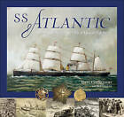 SS Atlantic: The White Star Line's First Disaster at Sea by Greg Cochkanoff, Bob Chaulk (Paperback / softback, 2009)