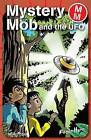 Mystery Mob and the UFO by Roger Hurn (Paperback, 2007)