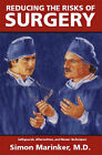 Reducing the Risks of Surgery: Safeguards, Alternatives and Newer Techniques by Simon Marinker (Paperback, 2000)