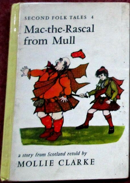 Mac-the-rascal from Mull (Second Folk Tales 4) Clarke, Mollie Good HB