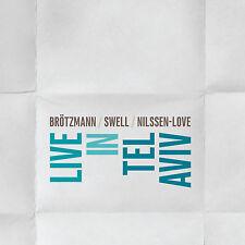 CD BROTZMANN / SWELL / NILSSEN-LOVE   Live In Tel Aviv